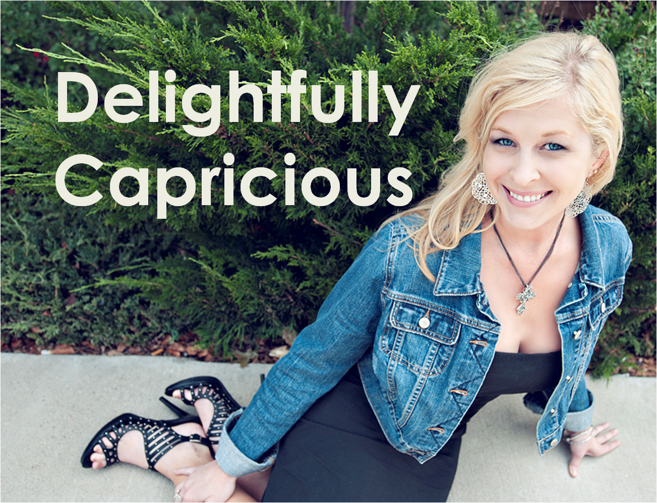 Delightfully Capricious