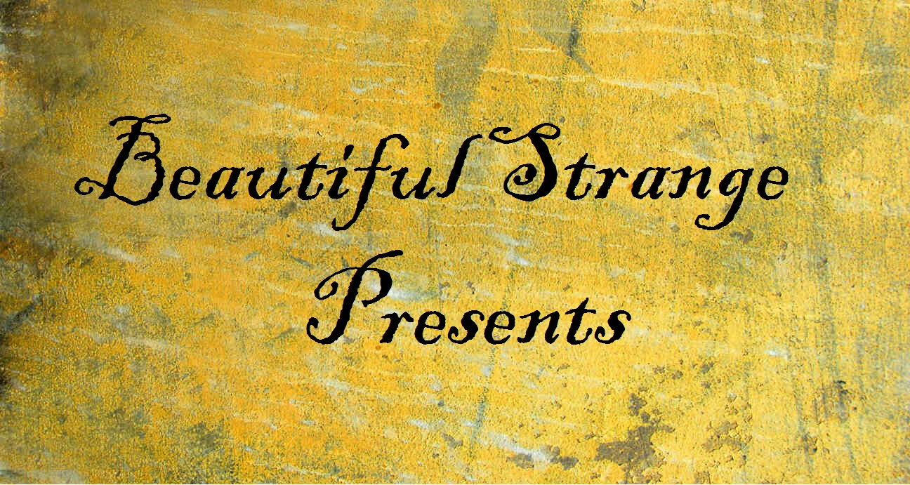 Beautiful Strange Presents