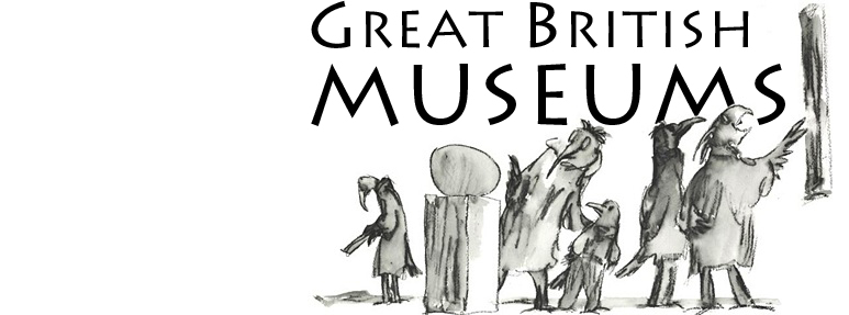 GREAT BRITISH MUSEUMS