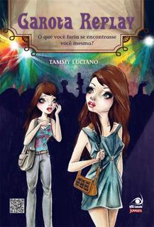 Resenha Garota Replay da autora Tammy Luciano