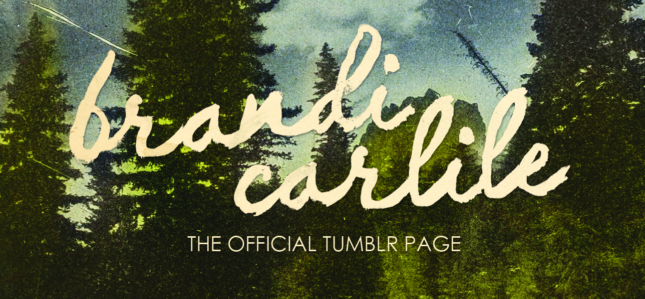 The Official Tumblr of Brandi Carlile