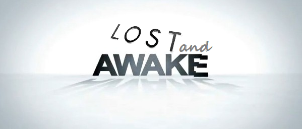 LOST and AWAKE
