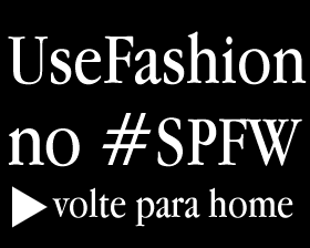UseFashion no #SPFW