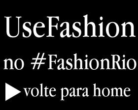 UseFashion no Fashion Rio