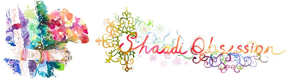 Shaadi Obsession!