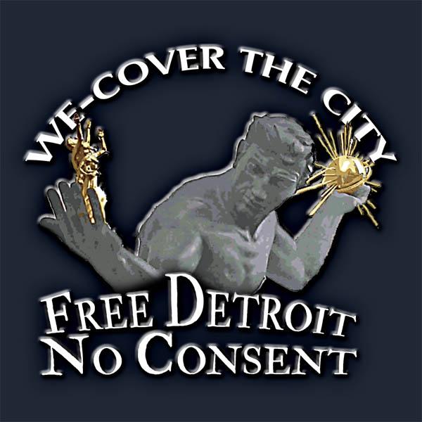 Free Detroit - No Consent