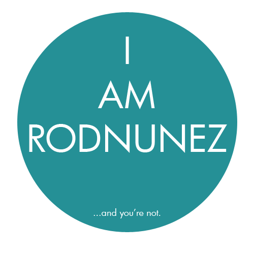 I am Rod Nunez
