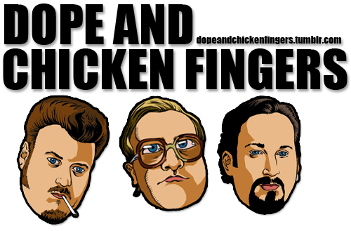 Dope and chicken fingers