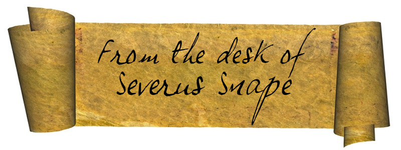 From the desk of Severus Snape