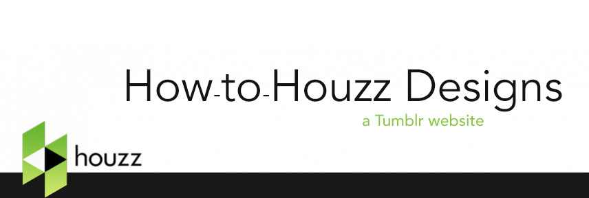 How-to-Houzz Designs