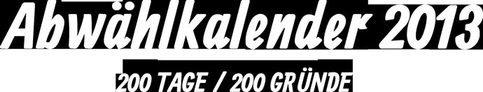 Abwählkalender 2013 :: 200 Tage / 200 Grüne