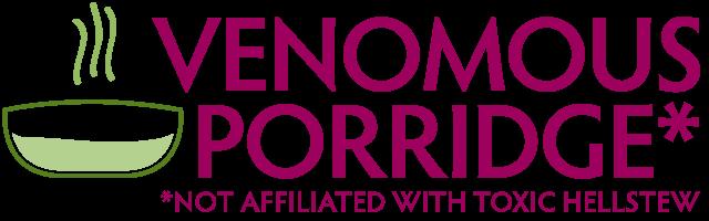 venomous porridge