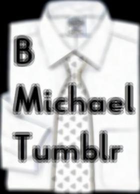 B Michael Tumblr