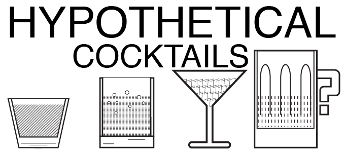 hypothetical cocktails