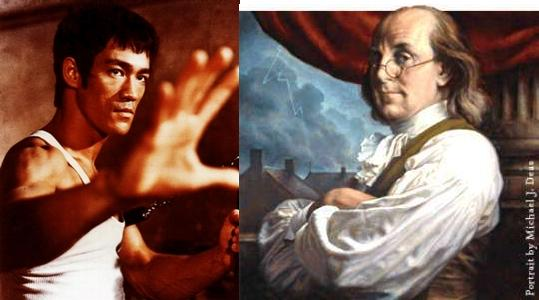 Imitate Ben Franklin & Bruce Lee