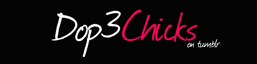 DOP3 CHICK$