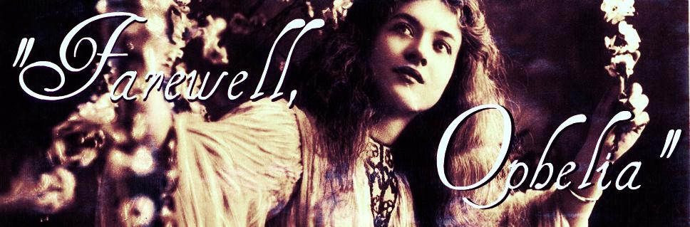 Farewell Ophelia