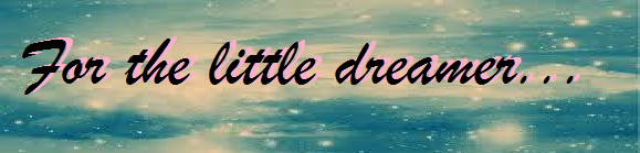 For the little dreamer....
