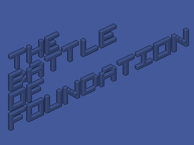 The Battle Of Foundation