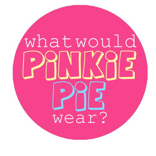 What Would Pinkie Pie Wear?