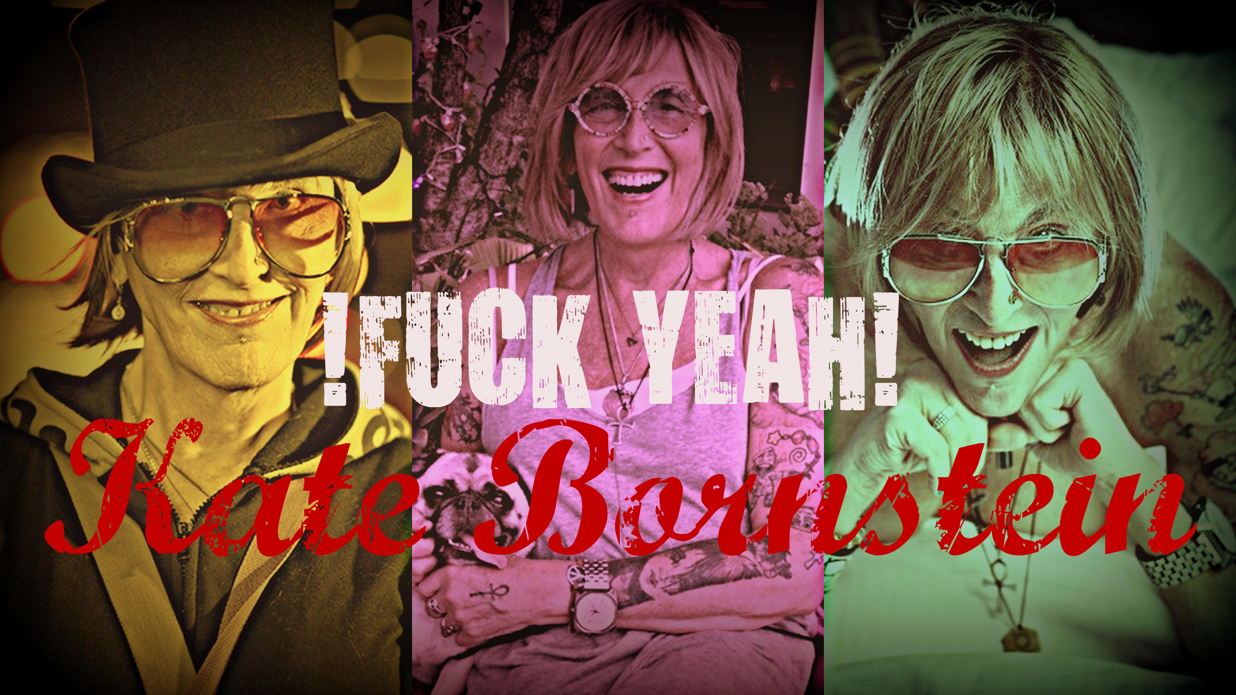 Fuck Yeah Kate Bornstein!