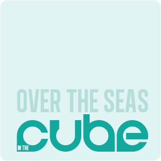 OVER THE SEAS, IN THE CUBE