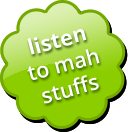 listen to mah stuff