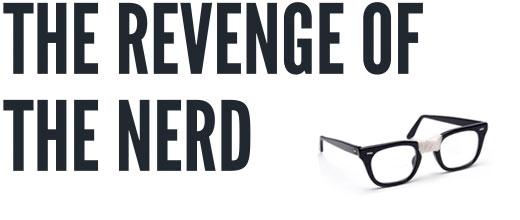 The Revenge of The Nerd