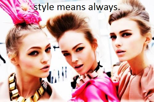 Style Means Always