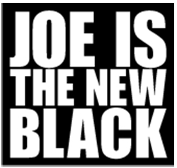 JOE IS THE NEW BLACK