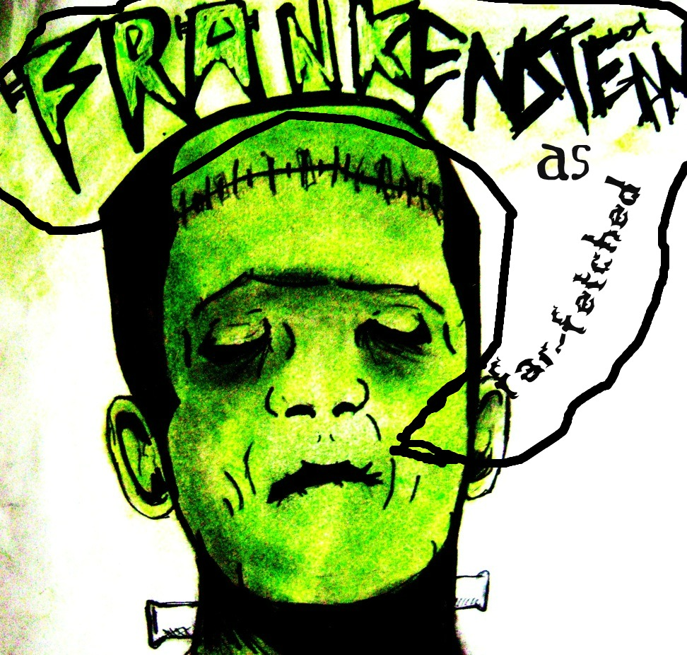 Far-Fetched as Frankenstein