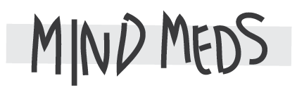 MIND MEDS ➮