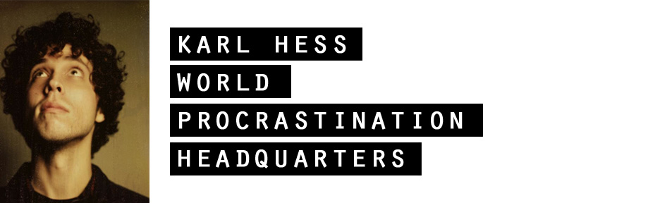 karl hess world procrastination headquarters