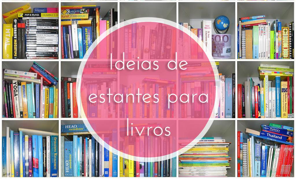 Ideias De Estantes Para Livros Blog Da Carla Vieira
