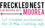 Designed by Freckled Nest Design exclusively for D.Mae Clothing