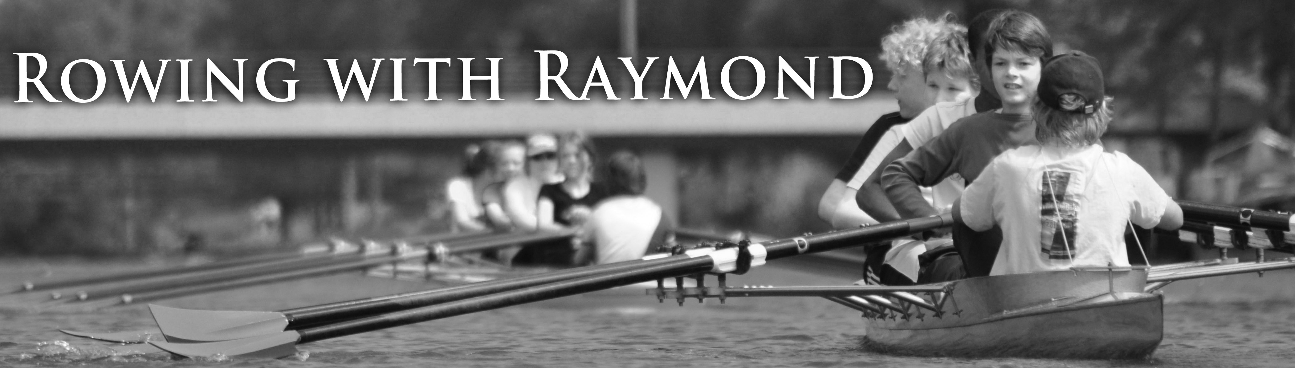Rowing with Raymond