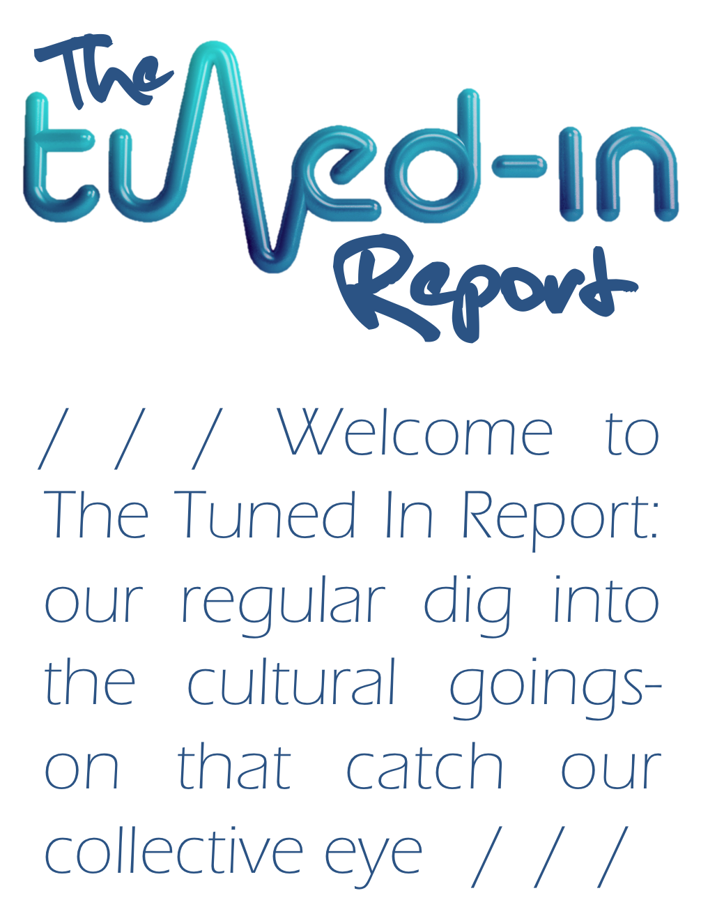 The Tuned In Report