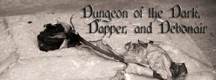 Dungeon of the Dark, Dapper and Debonair