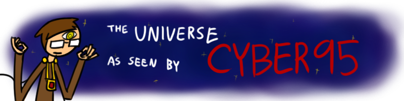 The Universe As Seen By cyber95