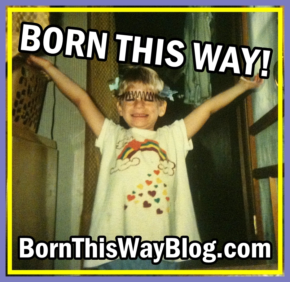 Born This Way Blog