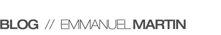 Blog - Emmanuel MARTIN