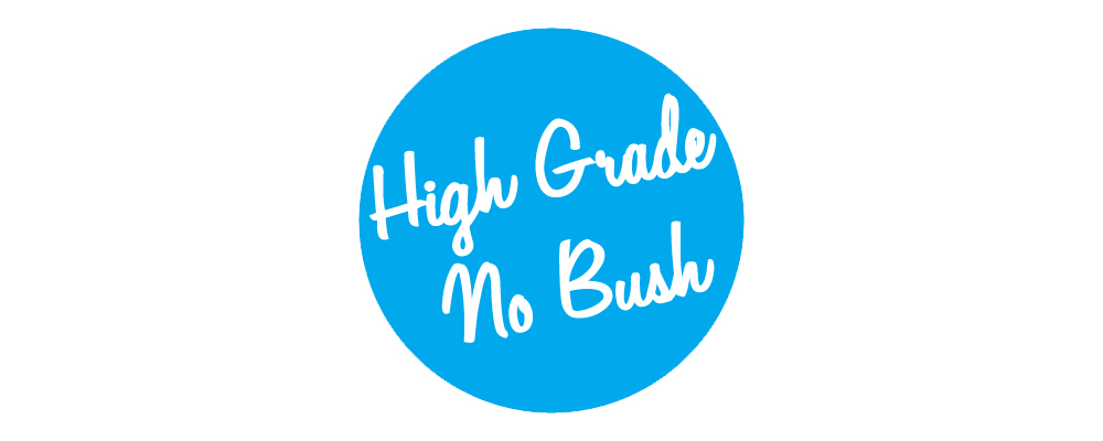 HIGHGRADE||NOBUSH