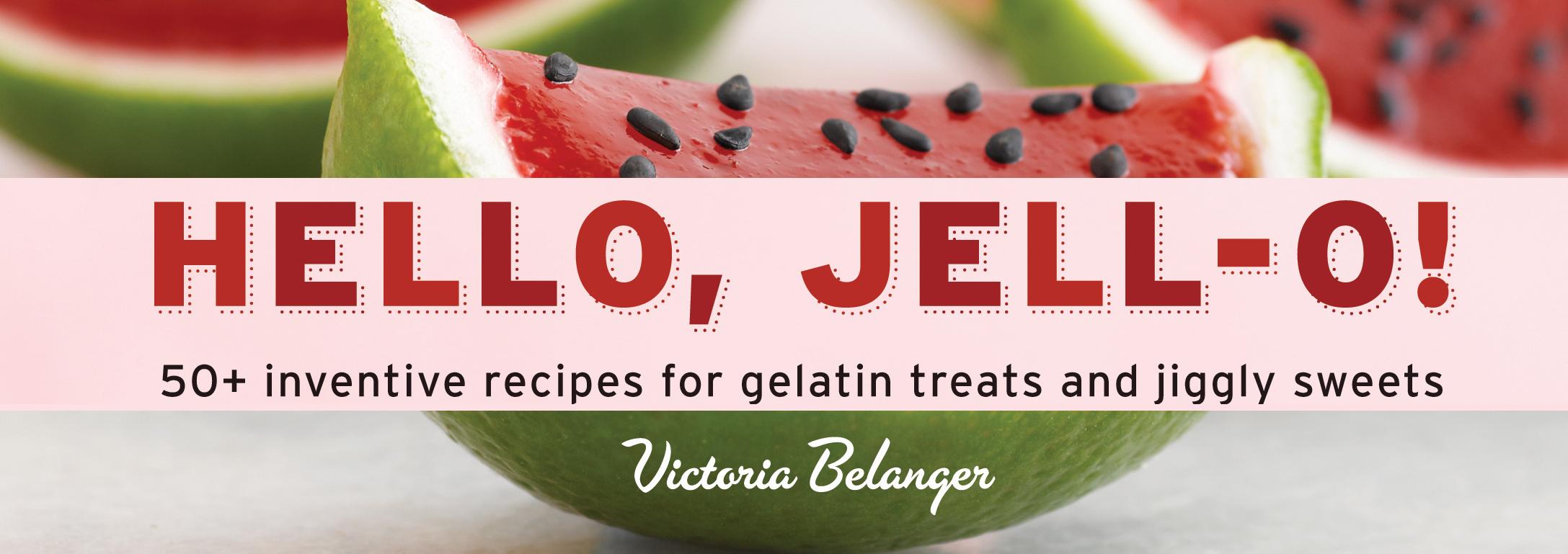 Hello, Jello