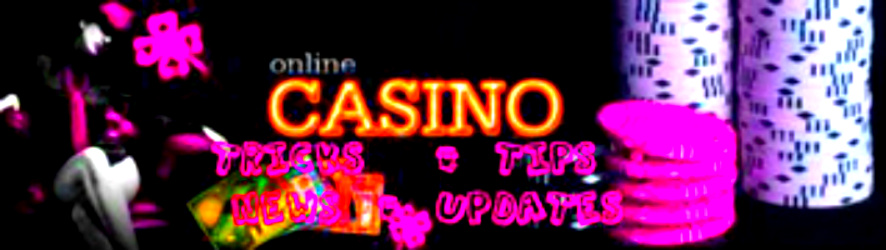 Online Casino Tips and Tricks -- News and Updates