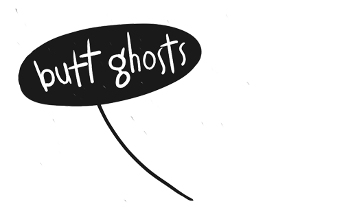 Butt Ghosts