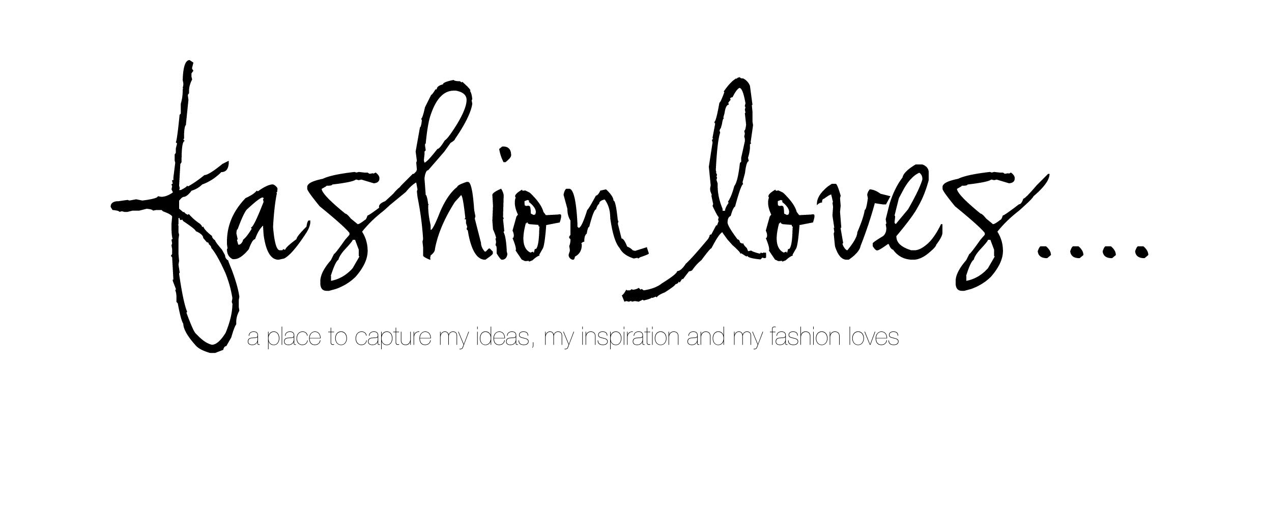 fashion loves...