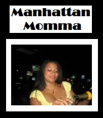 Manhattan Momma lives!!!