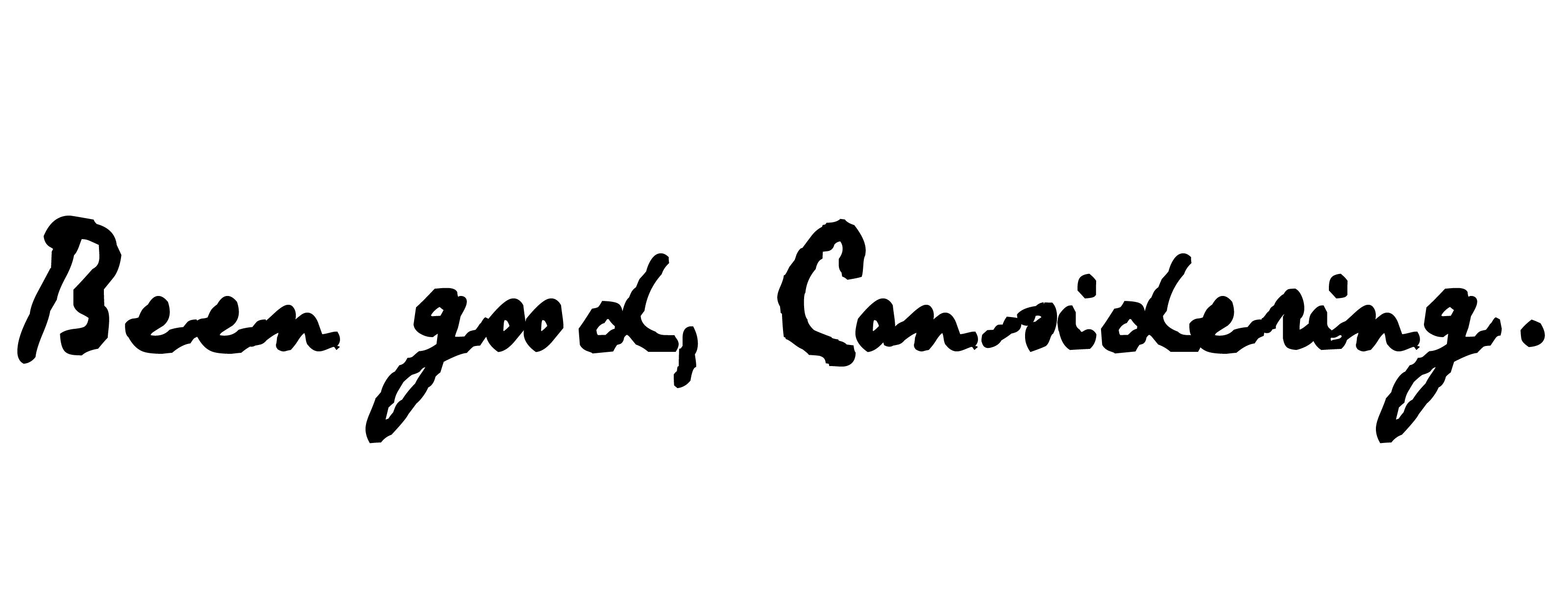 Been good, con