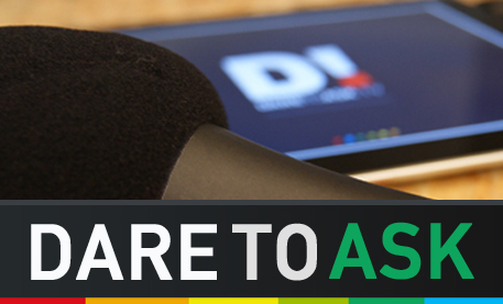 D! DARE TO ASK - MEDIA\TECH\TALK