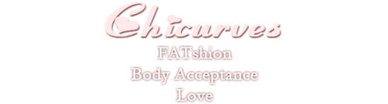 Chicurves - FATshion, Body Acceptance, Love